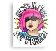 Be Your Own Superhero   Hit Girl Metal Print