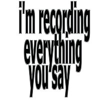 recording everything you say Photographic Print