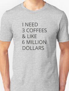 I Need Three Coffees T-Shirt