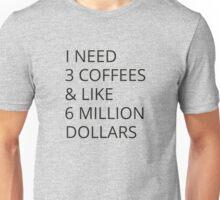 I Need Three Coffees Unisex T-Shirt