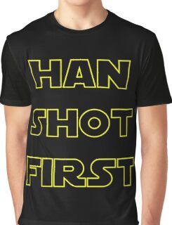 Han Shot First Graphic T-Shirt