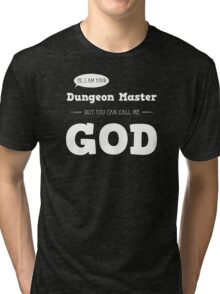 I am your Dungeon Master Tri-blend T-Shirt