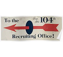 To the recruiting office! for the 104th Poster