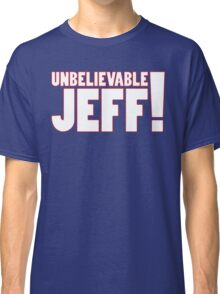Unbelievable Jeff! Chris Kamara Classic T-Shirt