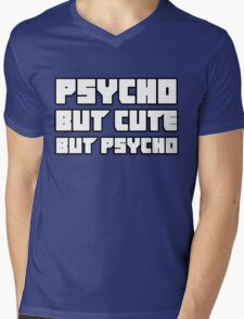 Psycho. But cute. But psycho. T-Shirt