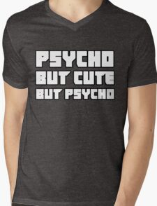 Psycho. But cute. But psycho. Mens V-Neck T-Shirt