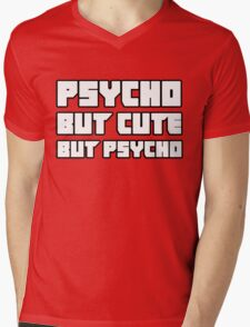 Psycho. But cute. But psycho. Mens V-Neck T-Shirt