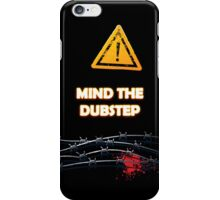 Mind The Dubstep iPhone Case/Skin