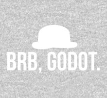 BRB, Godot. One Piece - Long Sleeve