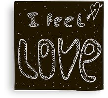 I feel love Canvas Print