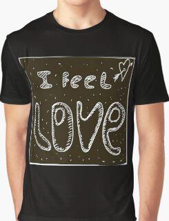 I feel love Graphic T-Shirt