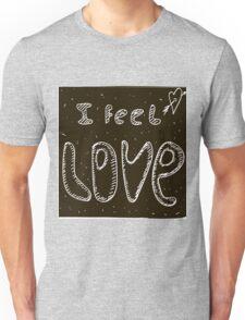 I feel love Unisex T-Shirt