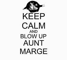 KEEP CALM AND BLOW UP AUNT MARGE T-Shirt