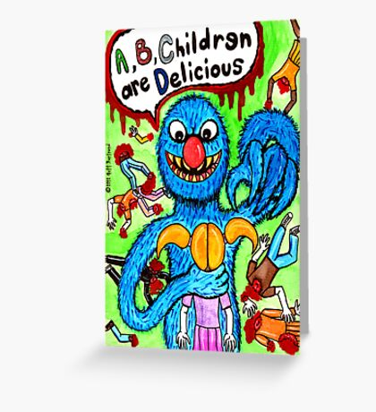 A, B, Children Are Delicious Greeting Card