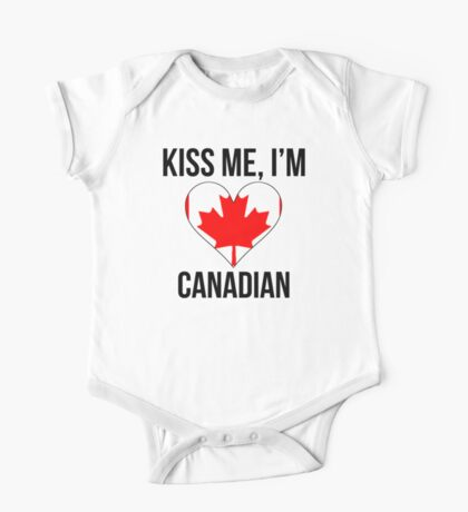 Kiss Me I'm Canadian One Piece - Short Sleeve