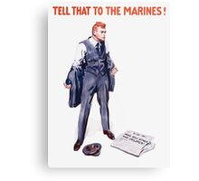 Tell That To The Marines Metal Print