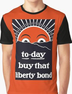To-day Buy That Liberty Bond -- WW1 Graphic T-Shirt