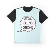 Still Going Strong Graphic T-Shirt