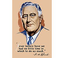 President Franklin Roosevelt and Quote Photographic Print