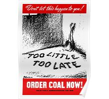 Too Little Too Late! Order Coal Now! WWII Poster
