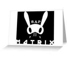 BAP MATOKI MATRIX Greeting Card