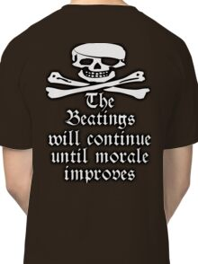 PIRATE, Pirate Morale, Sea men, Jolly Roger, Skull & Crossbones, Buccaneers, Me Hearties! white Classic T-Shirt