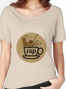 wake cup fos Women's Relaxed Fit T-Shirt