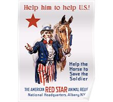 Help The Horse To Save The Soldier -- WWI Poster Poster