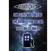 Ruuuuuuuuuuuuuun! Doctor Who  Photographic Print