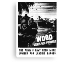 Wood Lands Our Fighters -- WW2 Propaganda Canvas Print