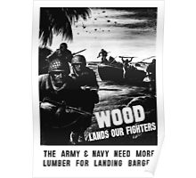 Wood Lands Our Fighters -- WW2 Propaganda Poster