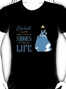 Cinderella - Shoes can change your life T-Shirt