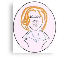 Mulder It's Me (v. 2) Metal Print