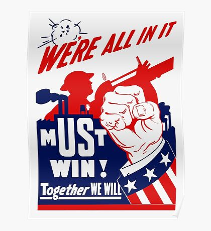 We're All In It -- WWII Poster Poster
