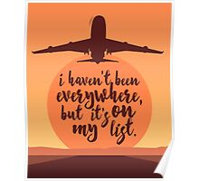 I Haven't Been Everywhere Quote Poster