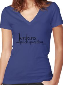 Librarians Jenkins, quick question black text Women's Fitted V-Neck T-Shirt