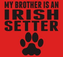 My Brother Is An Irish Setter Kids Tee