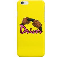 DRIVER!! iPhone Case/Skin