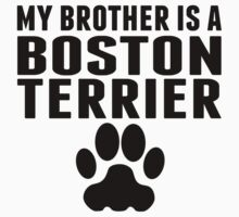 My Brother Is A Boston Terrier Kids Tee