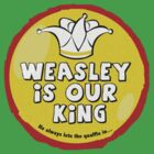 Weasley is our king by Laura Ewing Ferrer
