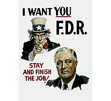 I Want You FDR -- Uncle Sam WWII Poster Photographic Print