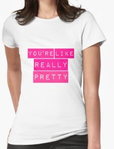You're Like Really Pretty Mean Girls Regina George T-Shirt