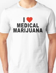 I Love Medical Marijuana T-Shirt