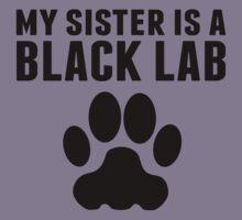 My Sister Is A Black Lab Kids Tee