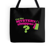 I'm a mystery shopper Tote Bag
