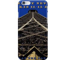 We Weep, But Never Fear ~ 11/13/2015 iPhone Case/Skin