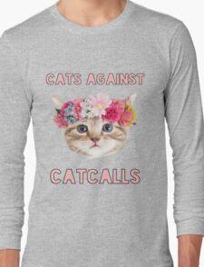Cats Against Catcalls Long Sleeve T-Shirt