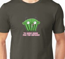 TO MAKE ROOM FOR THE CUPCAKE parody Unisex T-Shirt