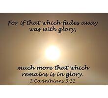 """2 Corinthians 3:11"" by Carter L. Shepard Photographic Print"