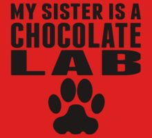 My Sister Is A Chocolate Lab Baby Tee